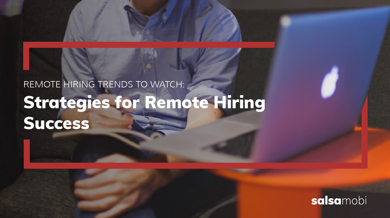 2021 Forecast: 7 Remote Hiring Trends to Watch