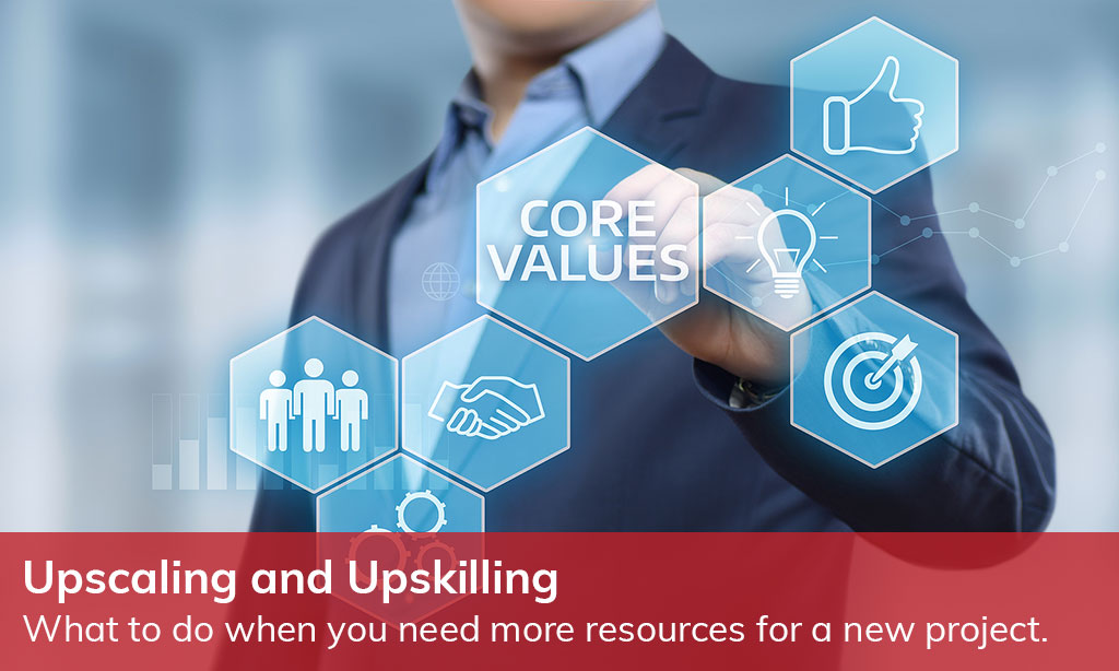 Upscaling and Upskilling; What to do when you need more resources for a new project